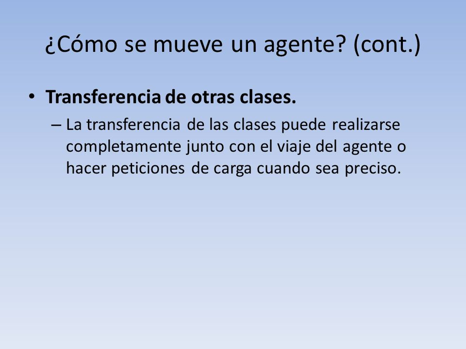 ¿Cómo se mueve un agente. (cont.) Transferencia de otras clases.