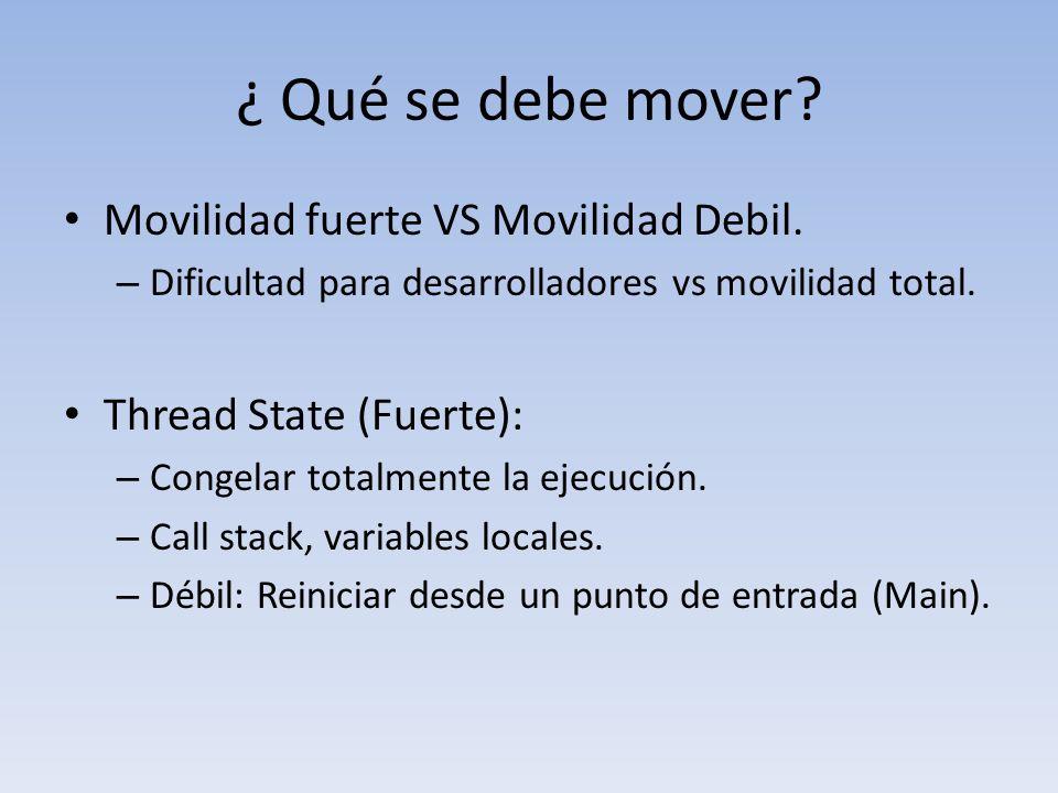 ¿ Qué se debe mover. Movilidad fuerte VS Movilidad Debil.