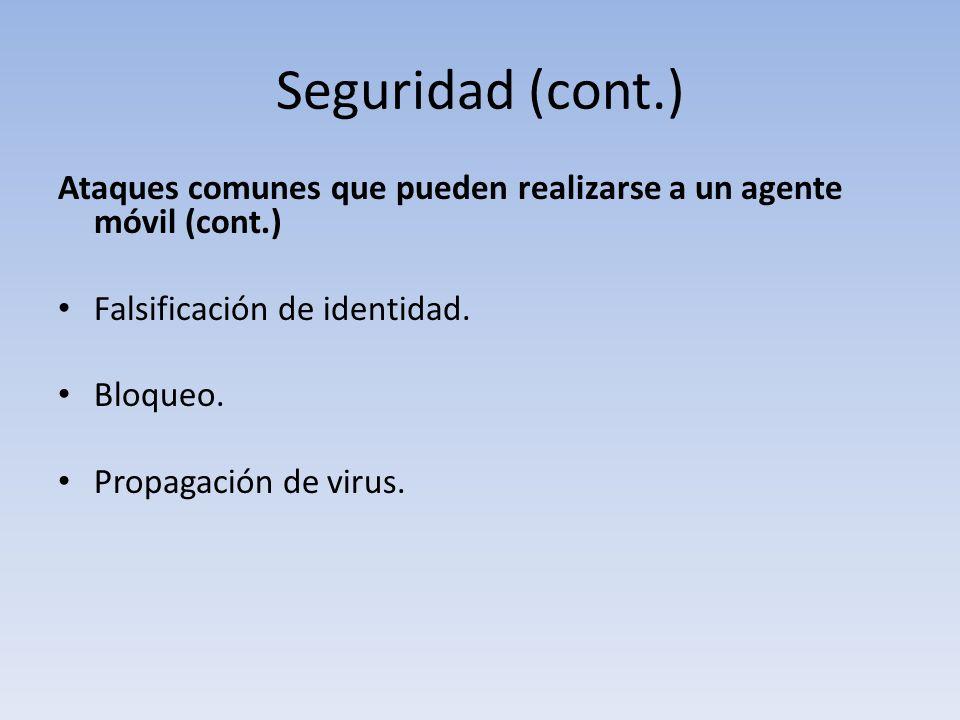 Seguridad (cont.) Ataques comunes que pueden realizarse a un agente móvil (cont.) Falsificación de identidad.