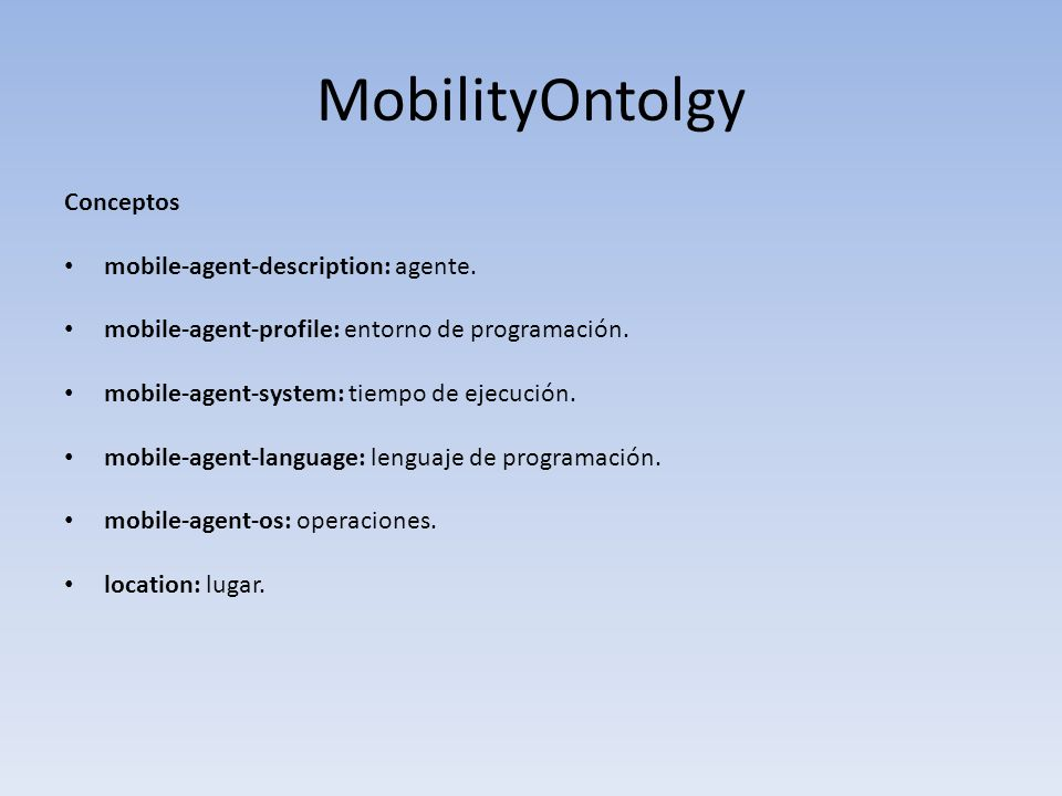 MobilityOntolgy Conceptos mobile-agent-description: agente.