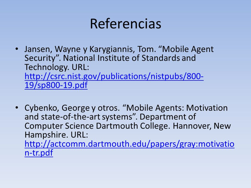 Referencias Jansen, Wayne y Karygiannis, Tom. Mobile Agent Security.