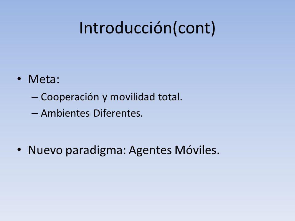 Introducción(cont) Meta: – Cooperación y movilidad total.