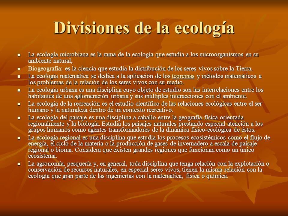 Divisiones de la ecología La ecología microbiana es la rama de la ecología que estudia a los microorganismos en su ambiente natural, La ecología micro