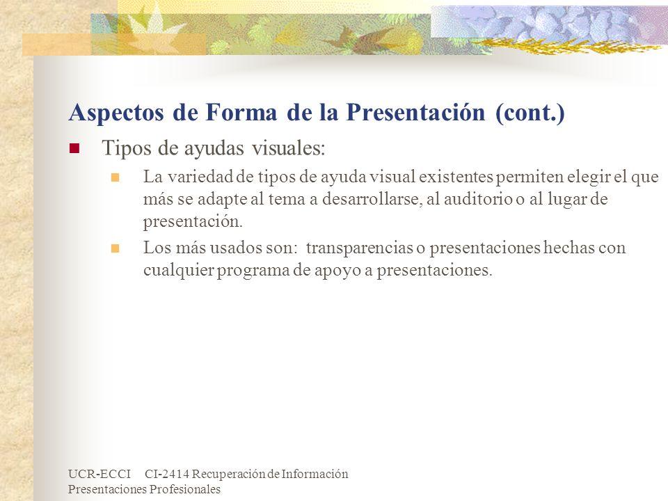 UCR-ECCI CI-2414 Recuperación de Información Presentaciones Profesionales Aspectos de Forma de la Presentación (cont.) Tipos de ayudas visuales: La va