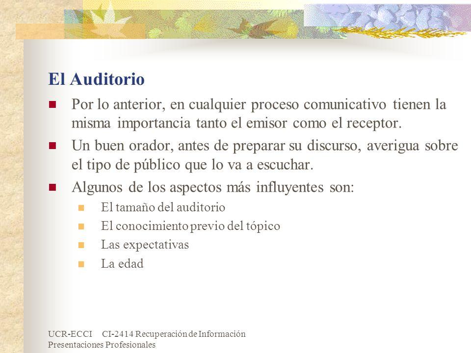UCR-ECCI CI-2414 Recuperación de Información Presentaciones Profesionales El Auditorio Por lo anterior, en cualquier proceso comunicativo tienen la mi
