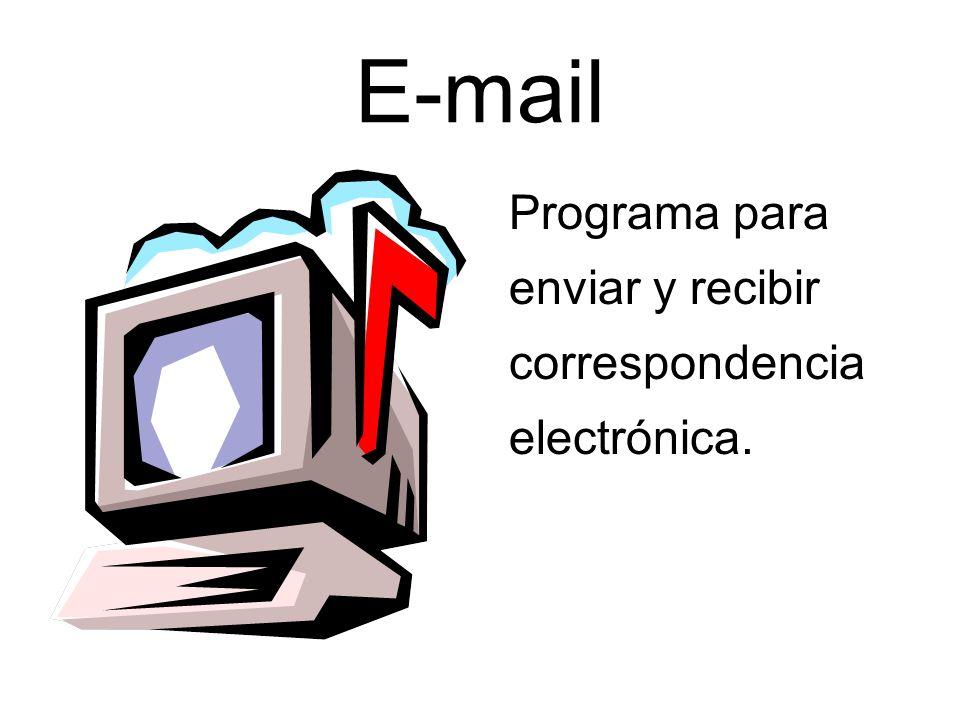 E-mail Programa para enviar y recibir correspondencia electrónica.