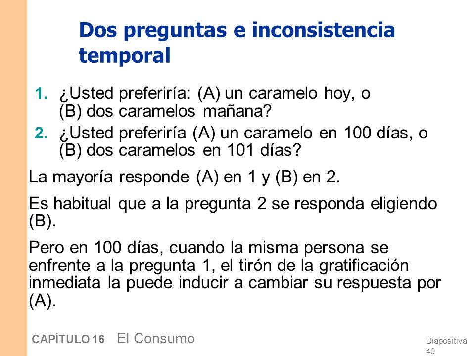 Diapositiva 39 CAPÍTULO 16 El Consumo La psicología de la gratificación inmediata Los consumidores se consideran a sí mismos como imperfectos tomadore