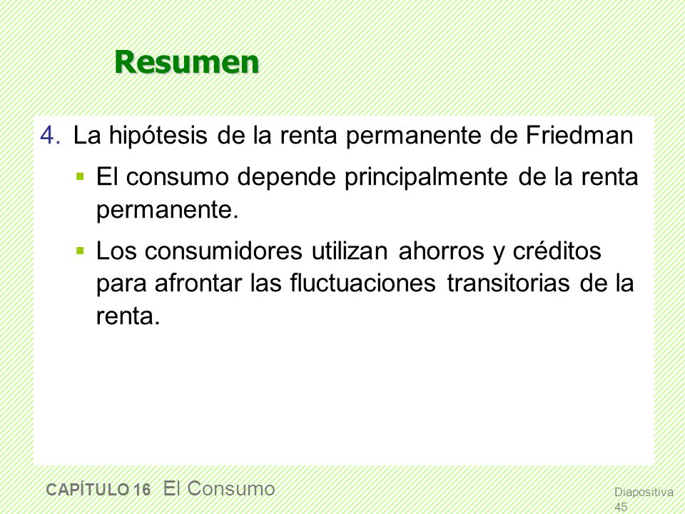 Resumen 3. La hipótesis del ciclo de la vida de Modigliani La renta varía sistemáticamente a lo largo de la vida. Los consumidores utilizan ahorros y