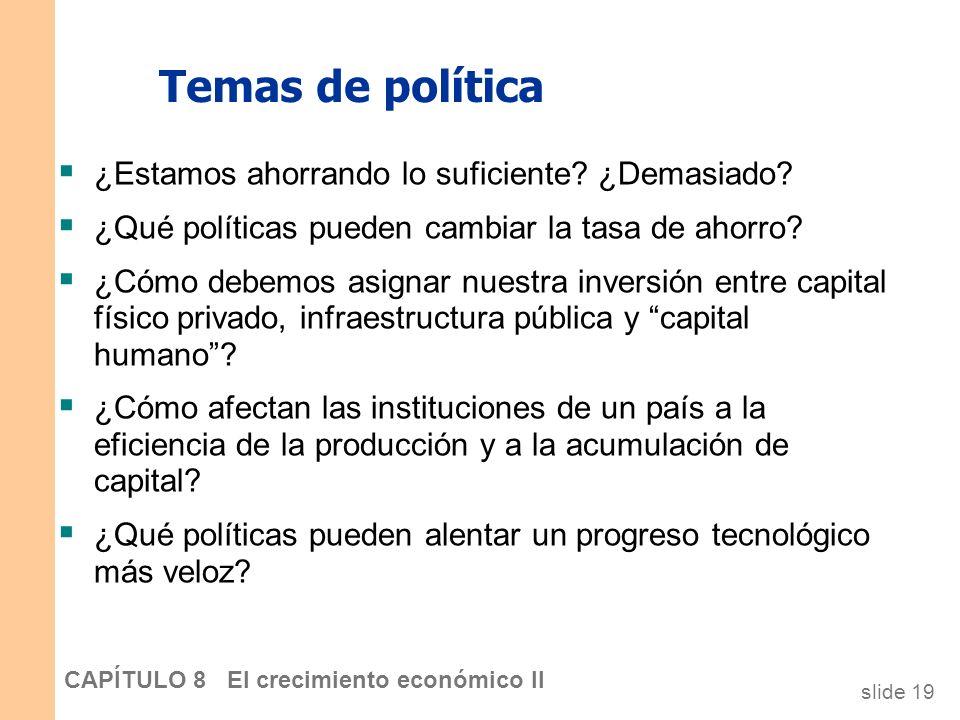 slide 18 CAPÍTULO 8 El crecimiento económico II Análisis empírico del crecimiento: Eficiencia de la producción y libre comercio Para determinar la cau