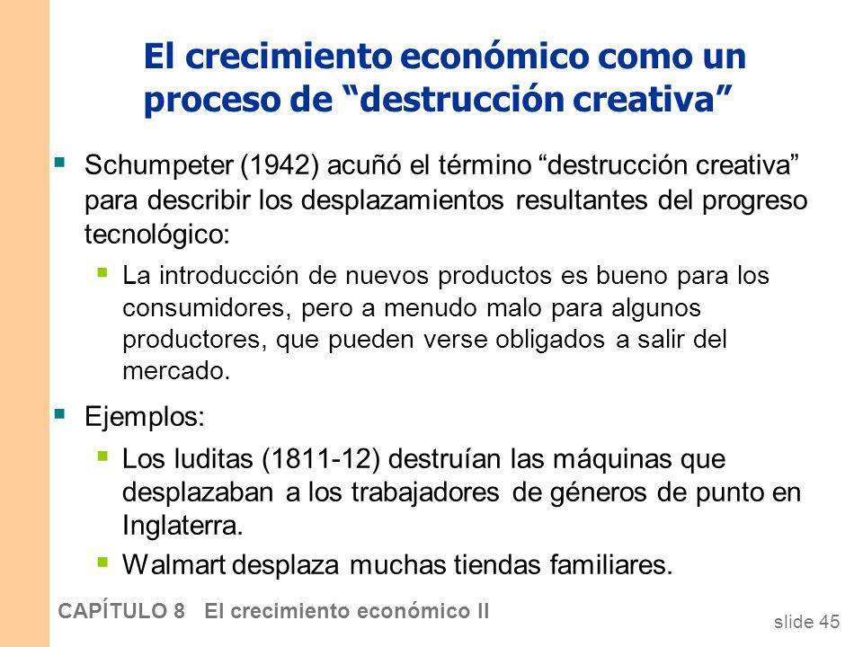 slide 44 CAPÍTULO 8 El crecimiento económico II ¿Está el sector privado realizando suficiente I+D? La existencia de externalidades positivas en la cre