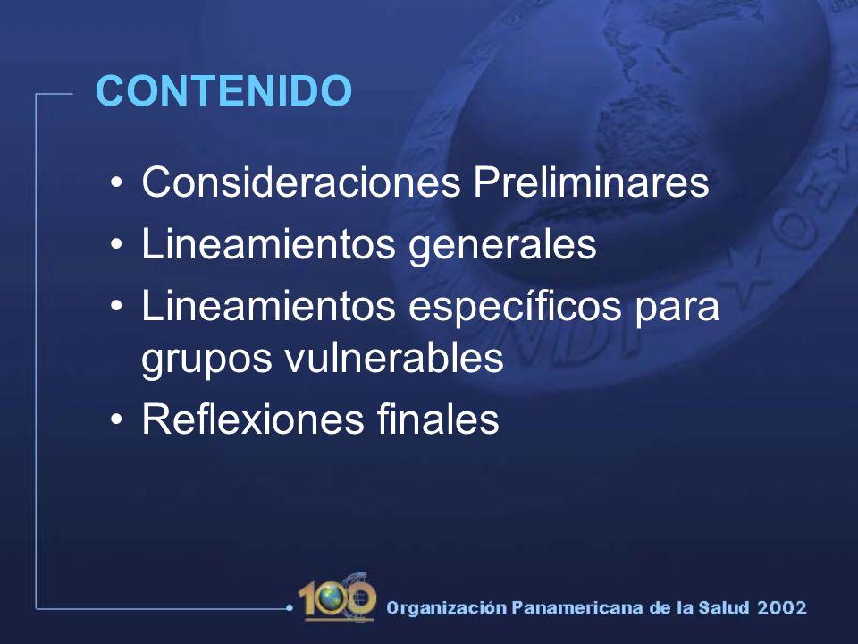 CONTENIDO Consideraciones Preliminares Lineamientos generales Lineamientos específicos para grupos vulnerables Reflexiones finales
