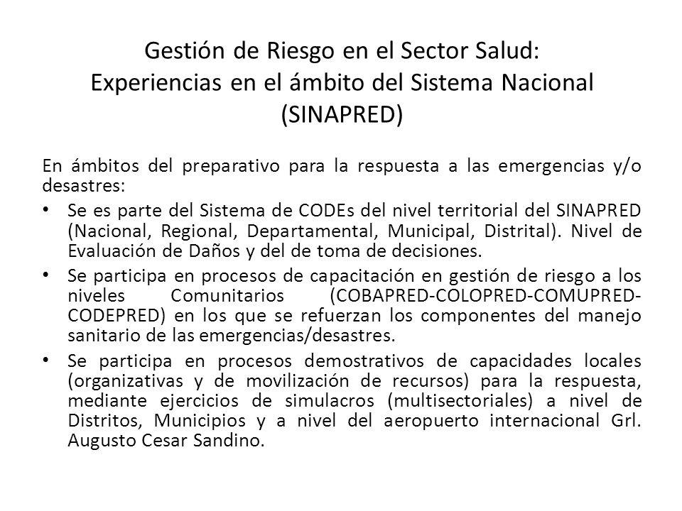 Gestión de Riesgo en el Sector Salud: Experiencias en el ámbito del Sistema Nacional (SINAPRED) En ámbitos del preparativo para la respuesta a las eme