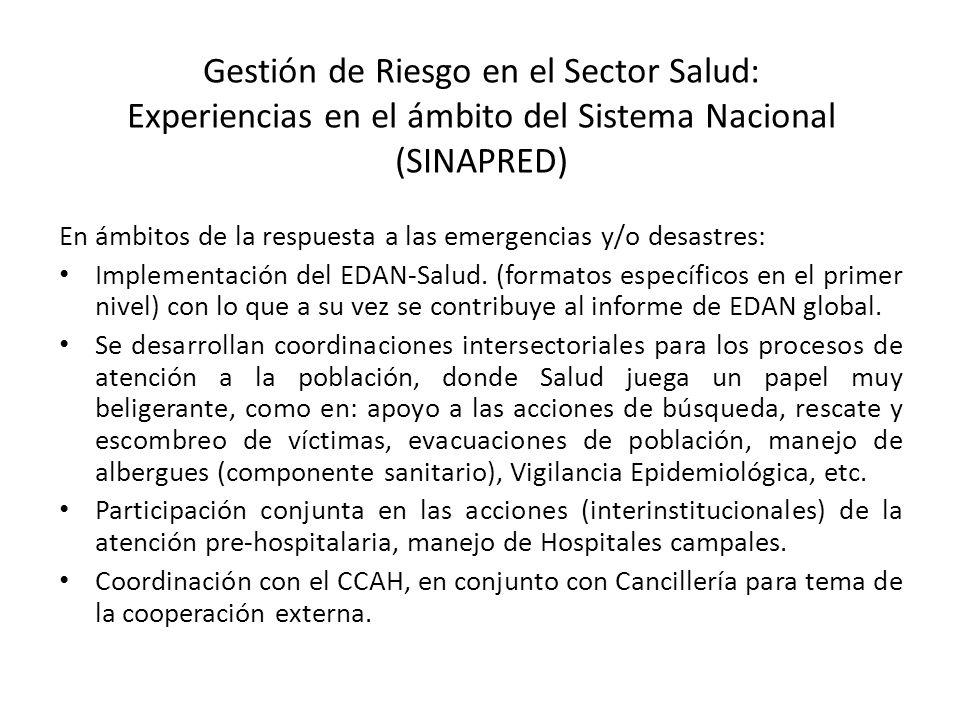 Gestión de Riesgo en el Sector Salud: Experiencias en el ámbito del Sistema Nacional (SINAPRED) En ámbitos de la respuesta a las emergencias y/o desas