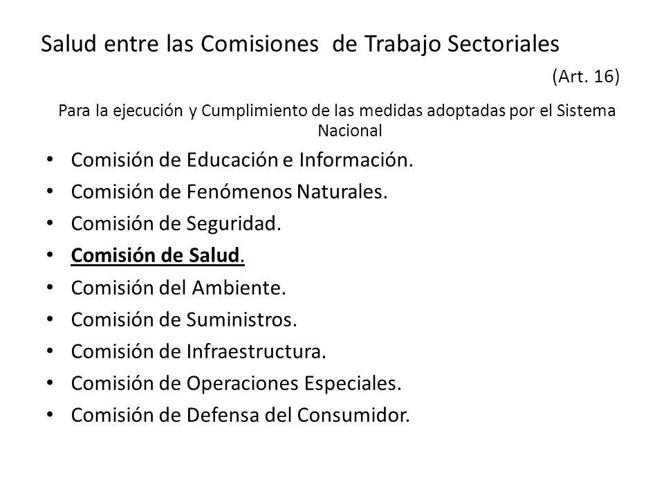 Salud entre las Comisiones de Trabajo Sectoriales (Art. 16) Para la ejecución y Cumplimiento de las medidas adoptadas por el Sistema Nacional Comisión