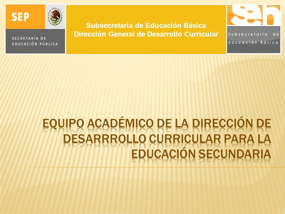 Subsecretaría de Educación Básica Dirección General de Desarrollo Curricular