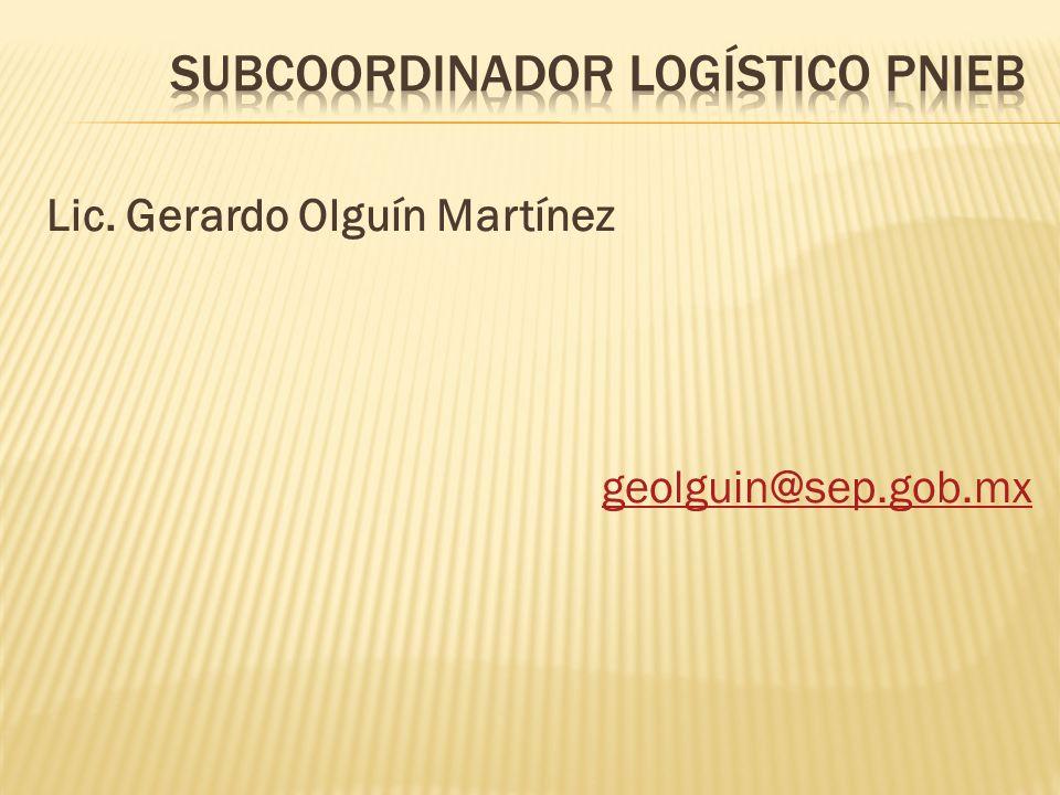Lic. Gerardo Olguín Martínez geolguin@sep.gob.mx