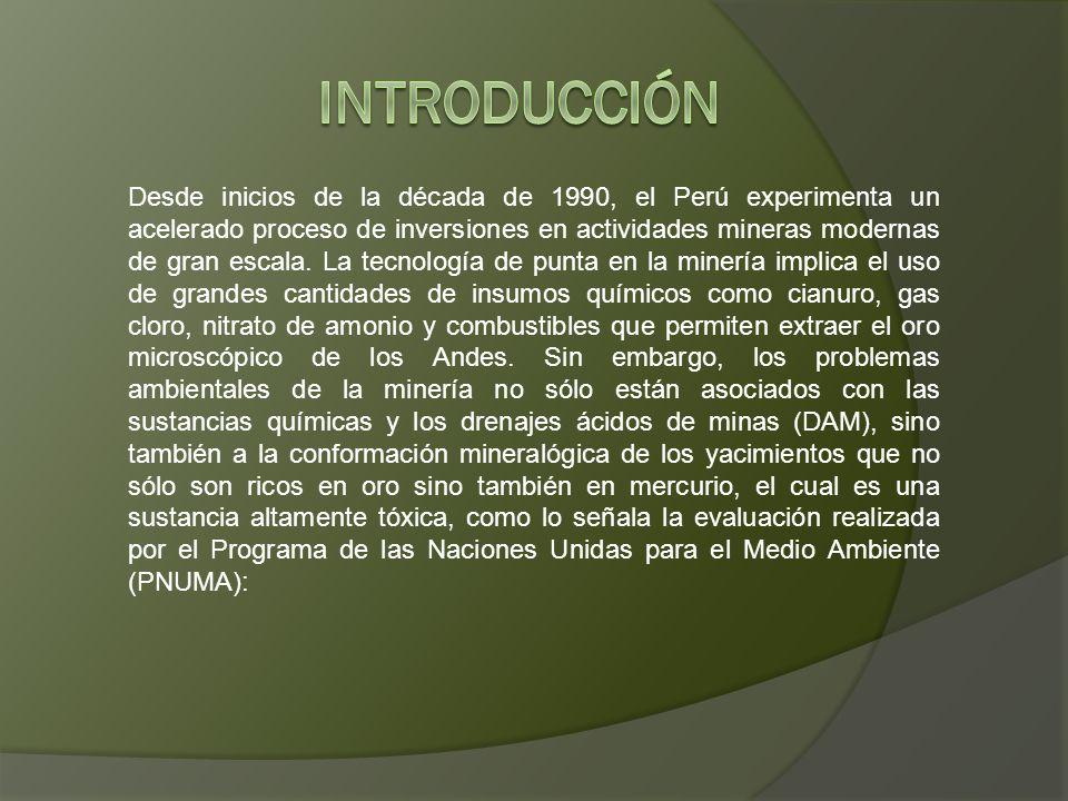 Desde inicios de la década de 1990, el Perú experimenta un acelerado proceso de inversiones en actividades mineras modernas de gran escala. La tecnolo