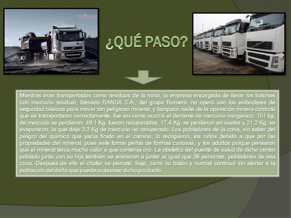 Hasta el año 2004 no existía en Perú una ley que regulara el transporte de sustancias tóxicas, por lo que el traslado de sustancias como el mercurio estaba únicamente sujeto a la autorregulación de las empresas, tal es el caso de la Minera Yanacocha SRL y su transportista RANSA, quienes no adoptaron ninguna medida de seguridad.