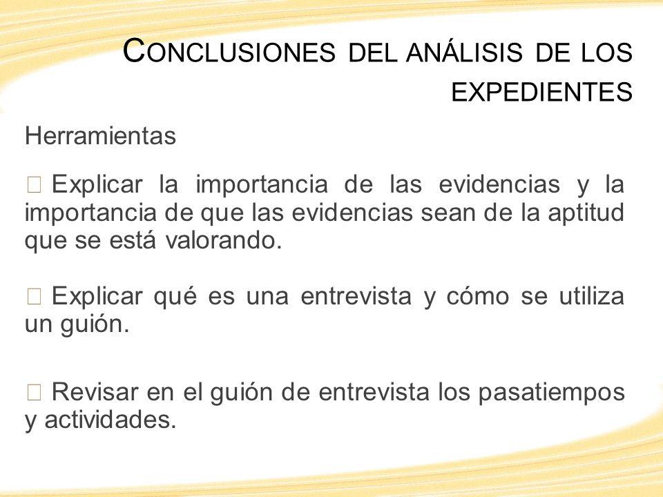 Herramientas Explicar la importancia de las evidencias y la importancia de que las evidencias sean de la aptitud que se está valorando.