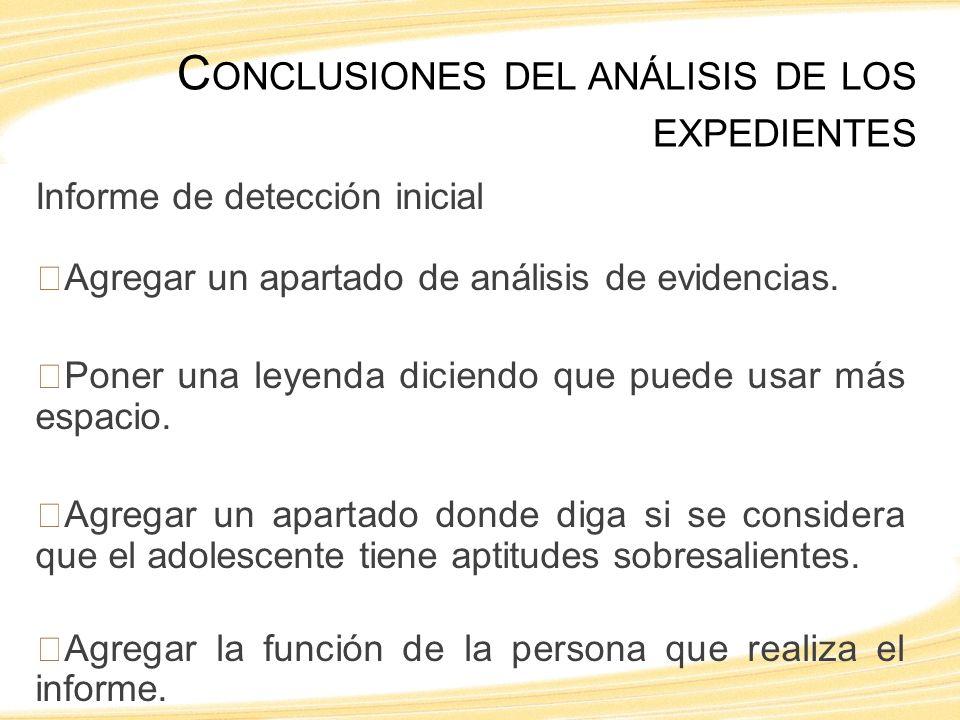Informe de detección inicial Agregar un apartado de análisis de evidencias.