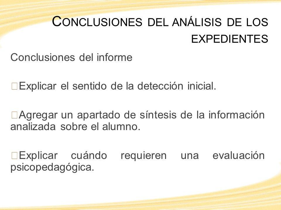 Conclusiones del informe Explicar el sentido de la detección inicial.