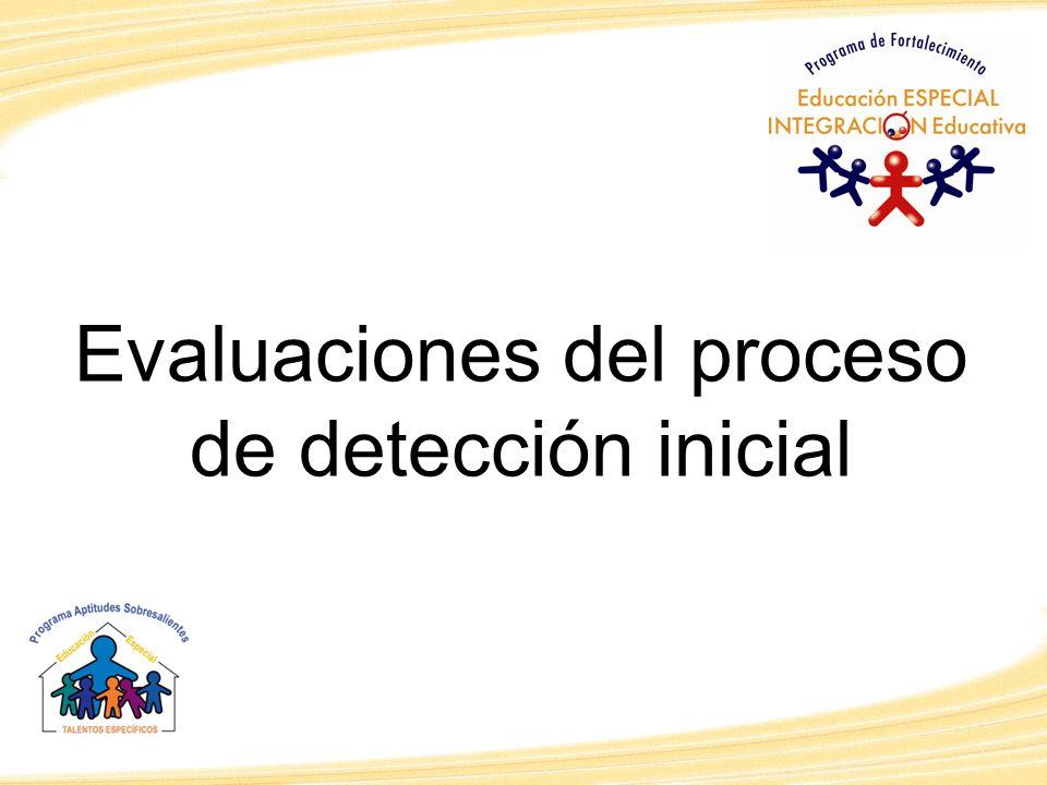 Evaluaciones del proceso de detección inicial