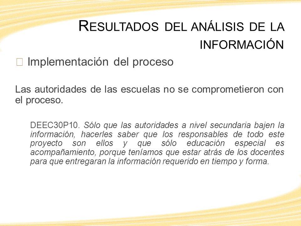 Implementación del proceso Las autoridades de las escuelas no se comprometieron con el proceso.