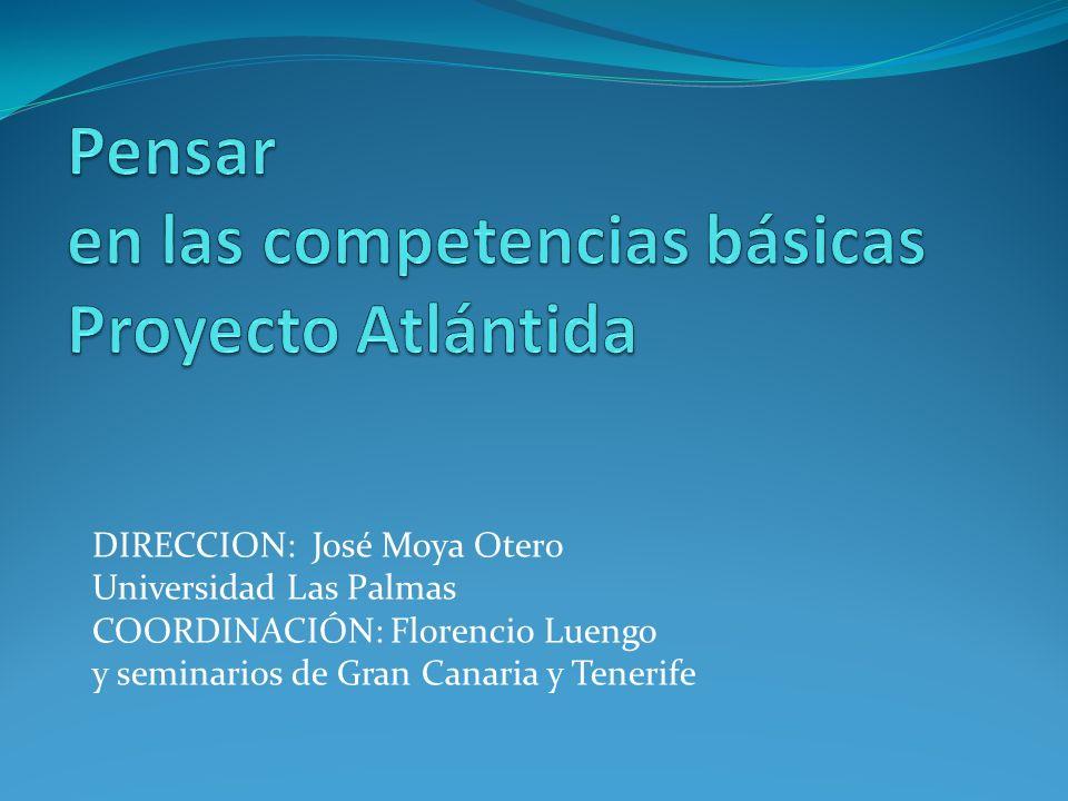 DIRECCION: José Moya Otero Universidad Las Palmas COORDINACIÓN: Florencio Luengo y seminarios de Gran Canaria y Tenerife
