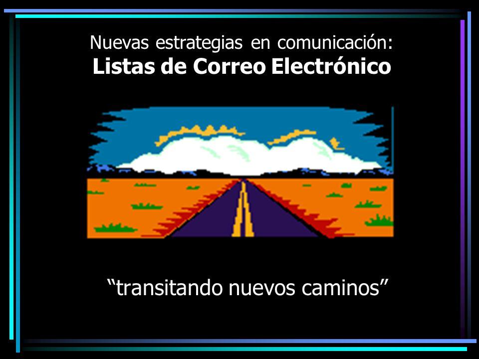 Nuevas estrategias en comunicación: Listas de Correo Electrónico transitando nuevos caminos