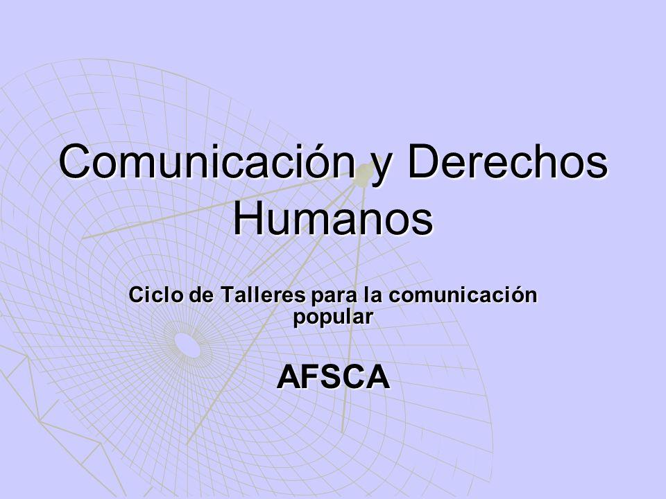 Comunicación y Derechos Humanos Ciclo de Talleres para la comunicación popular AFSCA