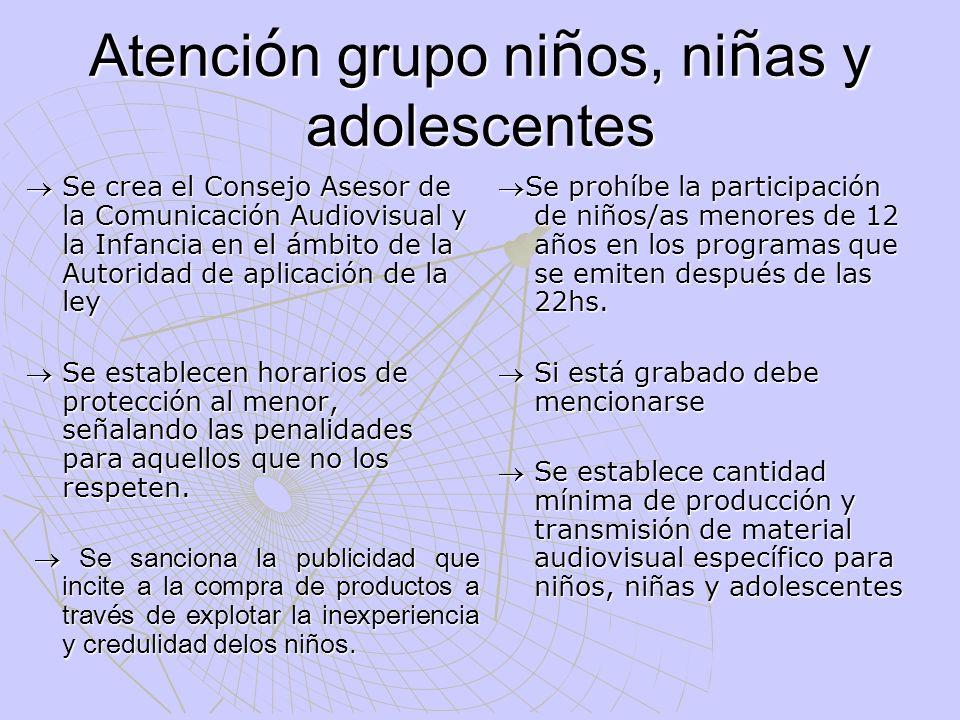 Atenci ó n grupo ni ñ os, ni ñ as y adolescentes Se crea el Consejo Asesor de la Comunicación Audiovisual y la Infancia en el ámbito de la Autoridad d