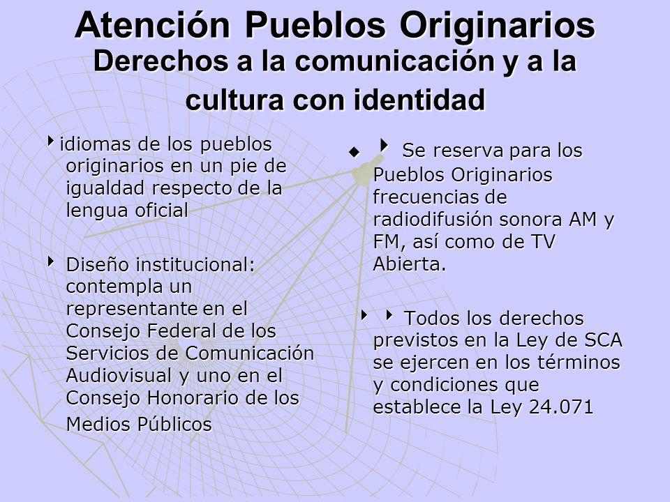 Atención Pueblos Originarios Derechos a la comunicación y a la cultura con identidad idiomas de los pueblos originarios en un pie de igualdad respecto