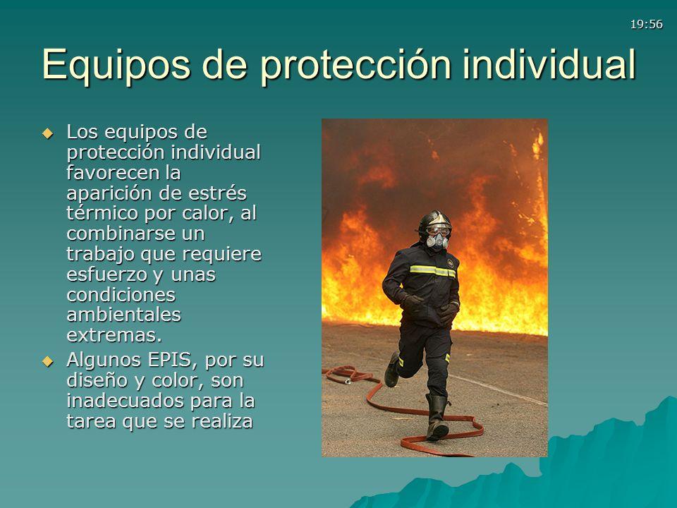 19:56 Equipos de protección individual Los equipos de protección individual favorecen la aparición de estrés térmico por calor, al combinarse un traba