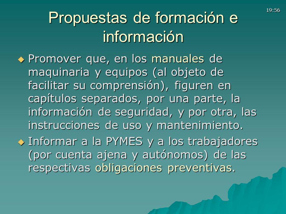 19:56 Propuestas de formación e información Promover que, en los manuales de maquinaria y equipos (al objeto de facilitar su comprensión), figuren en