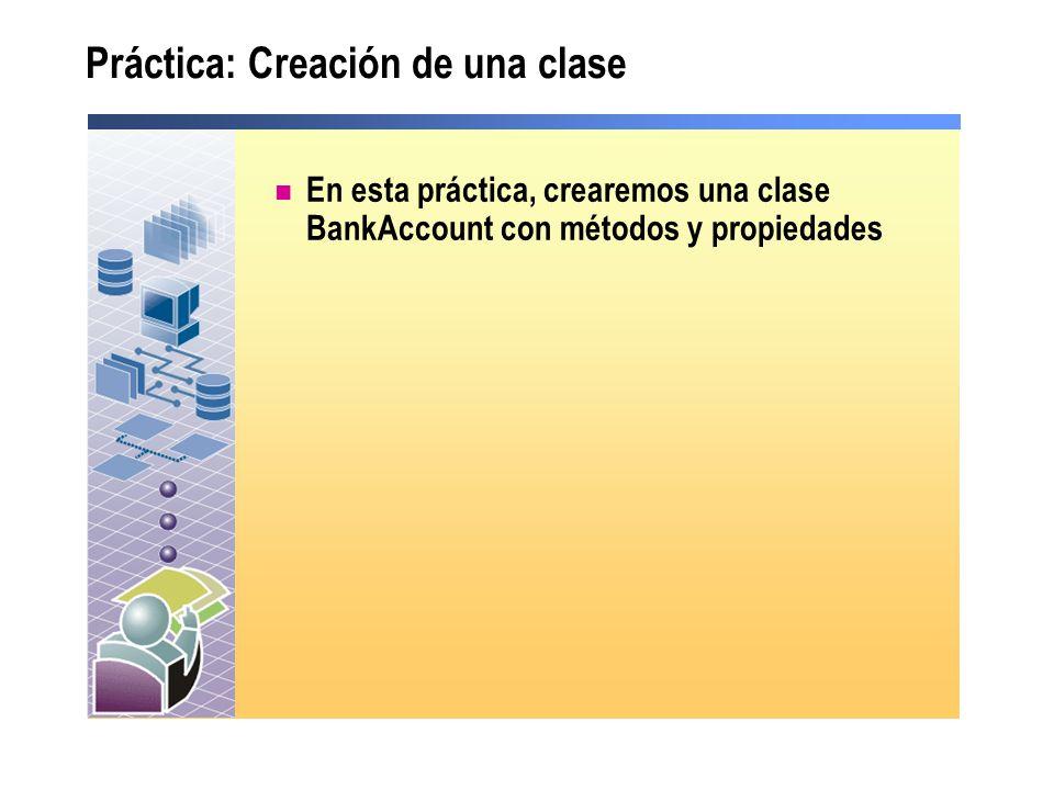 Práctica: Creación de una clase En esta práctica, crearemos una clase BankAccount con métodos y propiedades