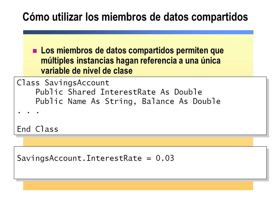 Cómo utilizar los miembros de datos compartidos Los miembros de datos compartidos permiten que múltiples instancias hagan referencia a una única varia