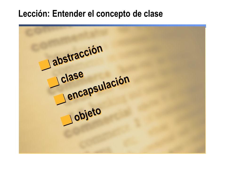 abstracción clase encapsulación objeto Lección: Entender el concepto de clase