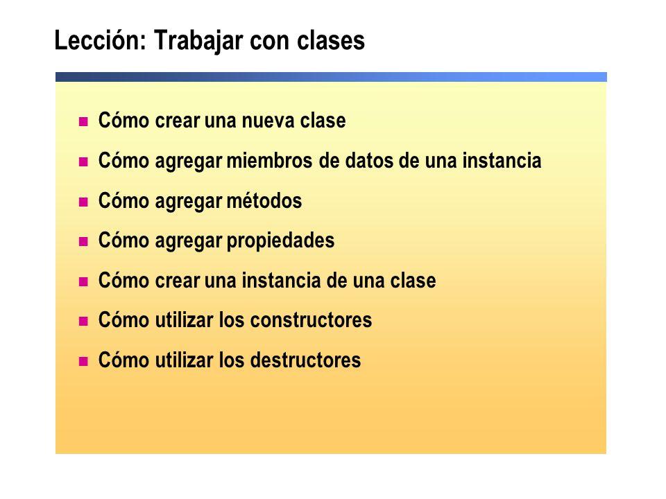 Lección: Trabajar con clases Cómo crear una nueva clase Cómo agregar miembros de datos de una instancia Cómo agregar métodos Cómo agregar propiedades