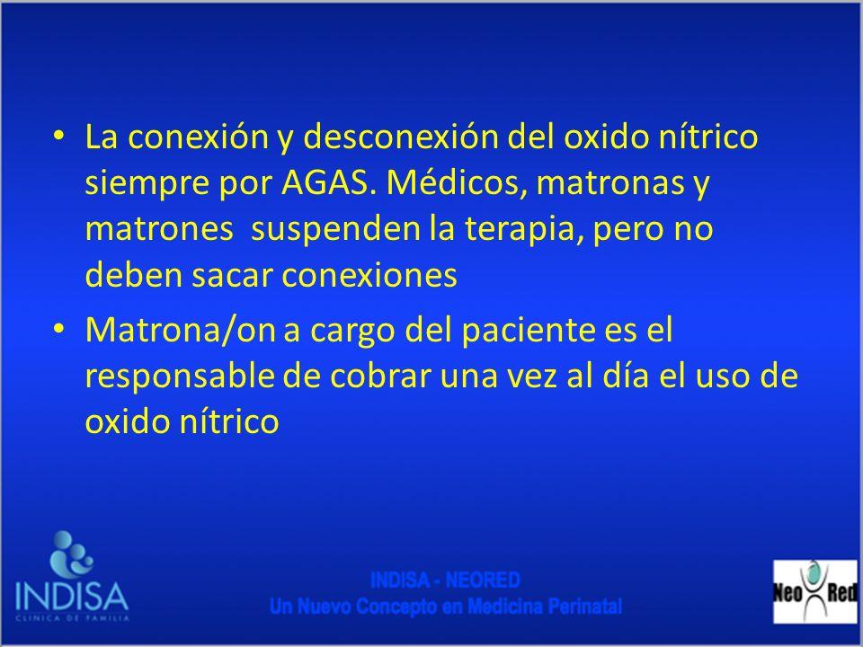 La conexión y desconexión del oxido nítrico siempre por AGAS. Médicos, matronas y matrones suspenden la terapia, pero no deben sacar conexiones Matron