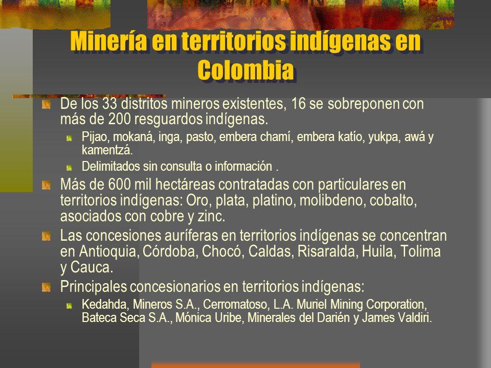Minería en territorios indígenas en Colombia De los 33 distritos mineros existentes, 16 se sobreponen con más de 200 resguardos indígenas. Pijao, moka