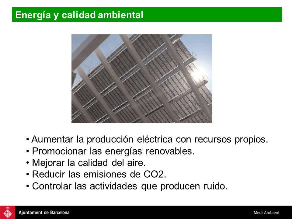 Energía y calidad ambiental Aumentar la producción eléctrica con recursos propios. Promocionar las energías renovables. Mejorar la calidad del aire. R