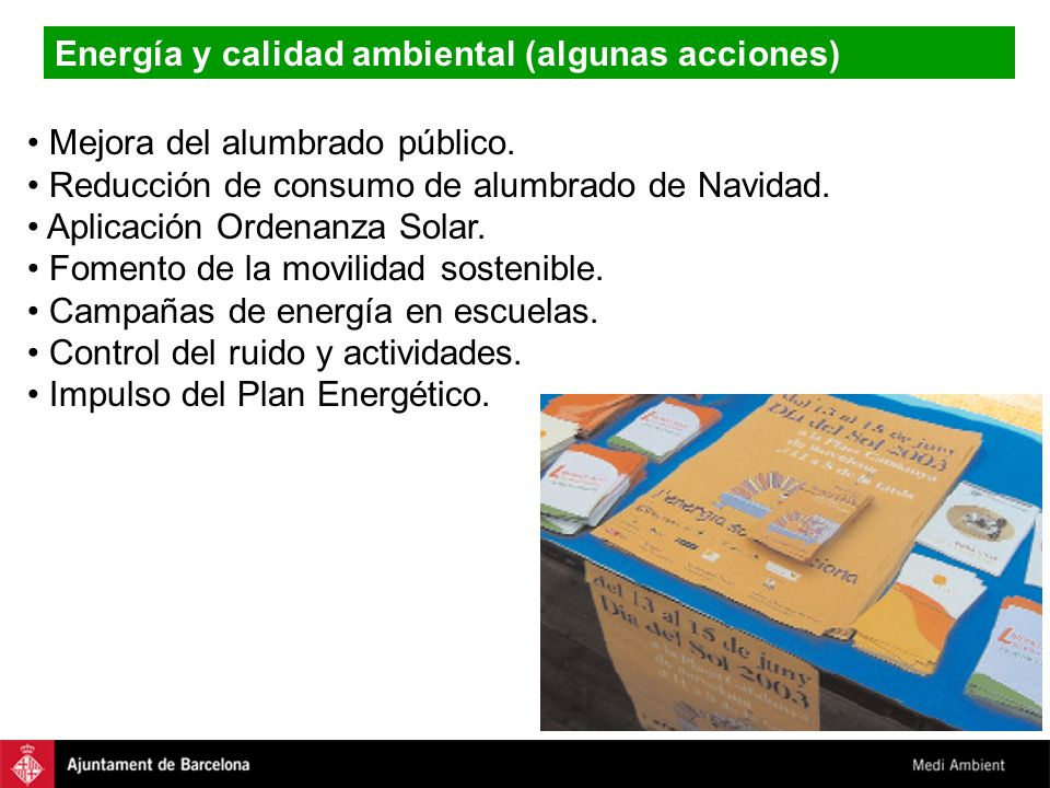 Energía y calidad ambiental (algunas acciones) Mejora del alumbrado público. Reducción de consumo de alumbrado de Navidad. Aplicación Ordenanza Solar.