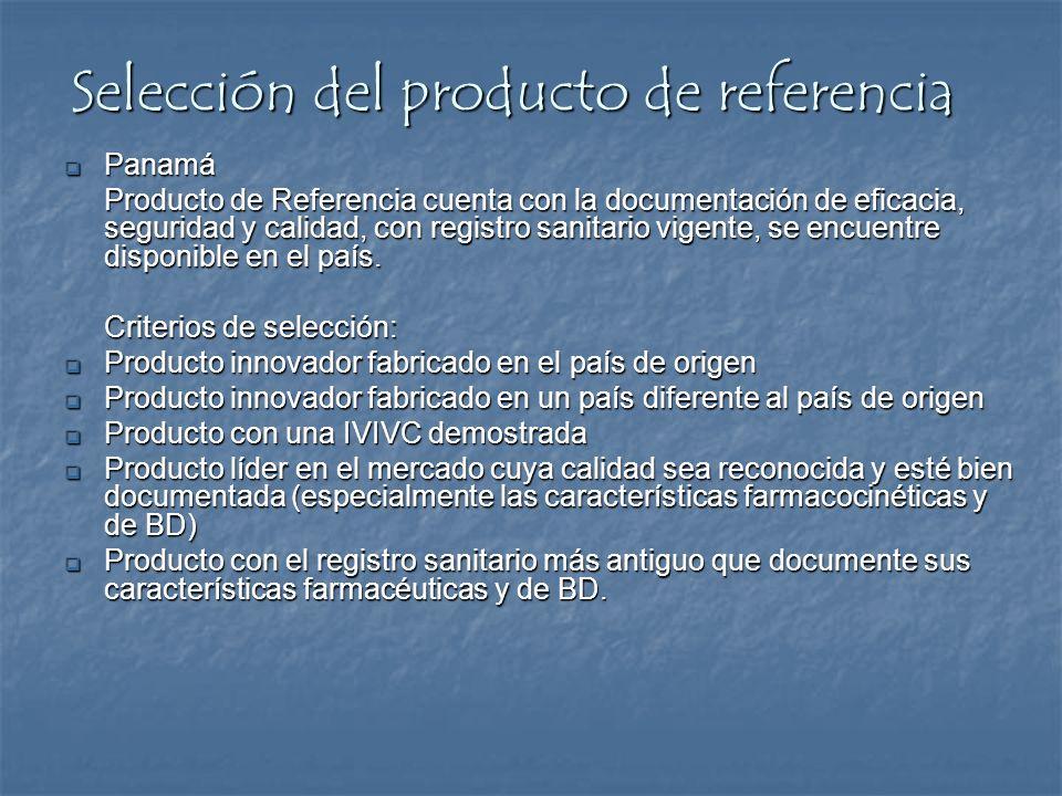 Selección del producto de referencia Panamá Panamá Producto de Referencia cuenta con la documentación de eficacia, seguridad y calidad, con registro s