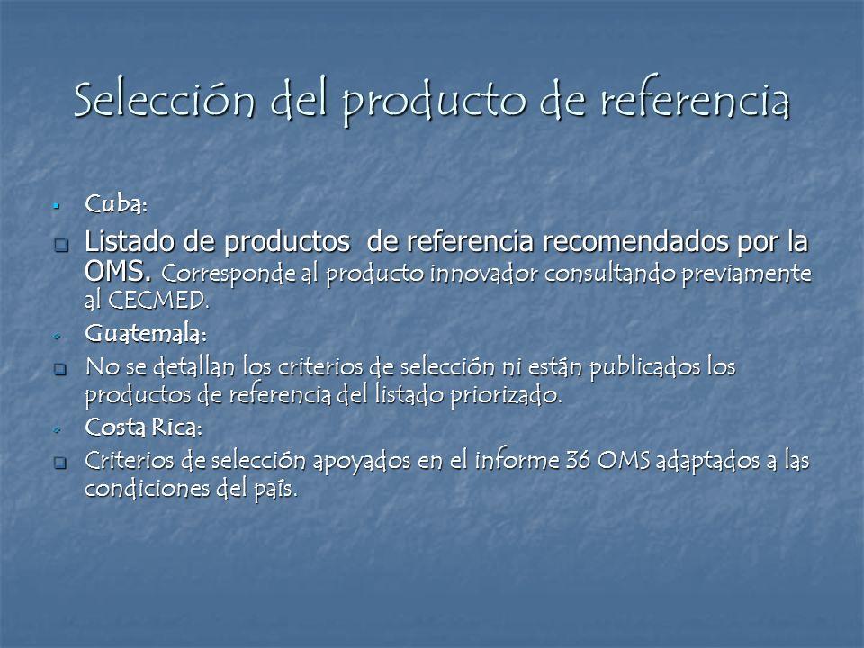 Selección del producto de referencia Cuba: Cuba: Listado de productos de referencia recomendados por la OMS. Corresponde al producto innovador consult