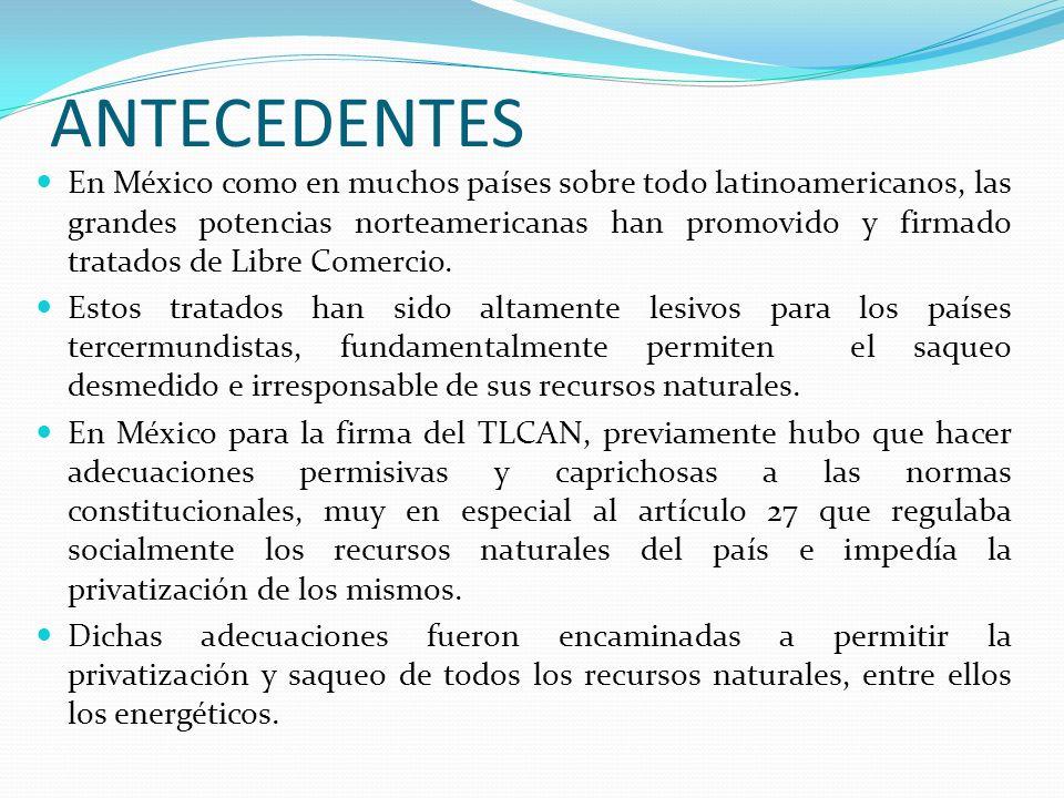 ANTECEDENTES En México como en muchos países sobre todo latinoamericanos, las grandes potencias norteamericanas han promovido y firmado tratados de Li