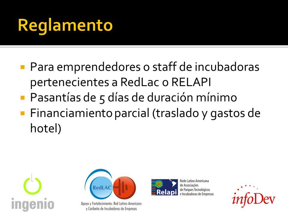 Para emprendedores o staff de incubadoras pertenecientes a RedLac o RELAPI Pasantías de 5 días de duración mínimo Financiamiento parcial (traslado y gastos de hotel)