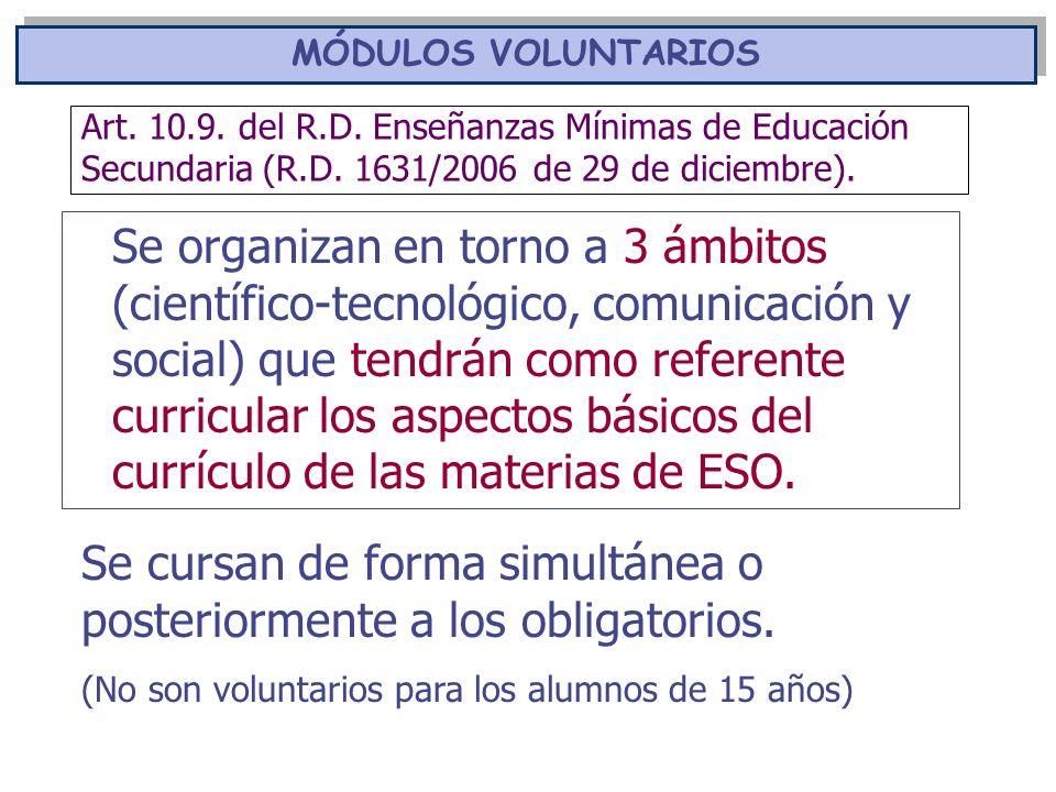 Art. 10.9. del R.D. Enseñanzas Mínimas de Educación Secundaria (R.D. 1631/2006 de 29 de diciembre). Se organizan en torno a 3 ámbitos (científico-tecn
