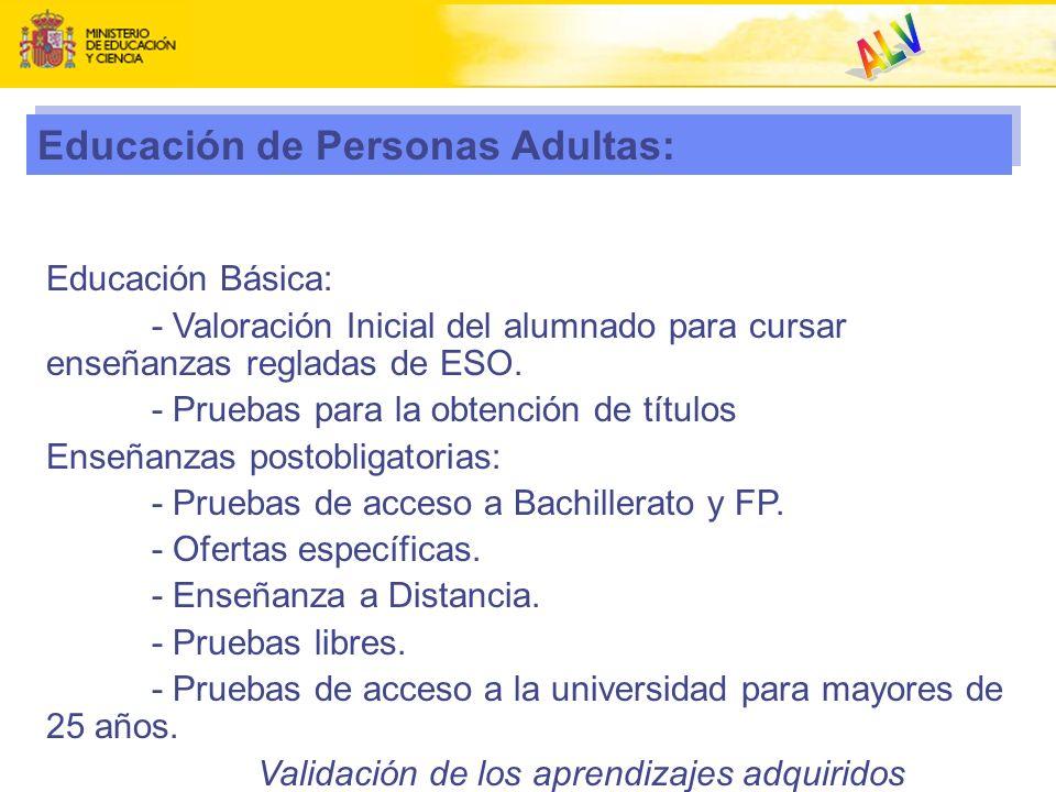 Educación de Personas Adultas: Educación Básica: - Valoración Inicial del alumnado para cursar enseñanzas regladas de ESO. - Pruebas para la obtención