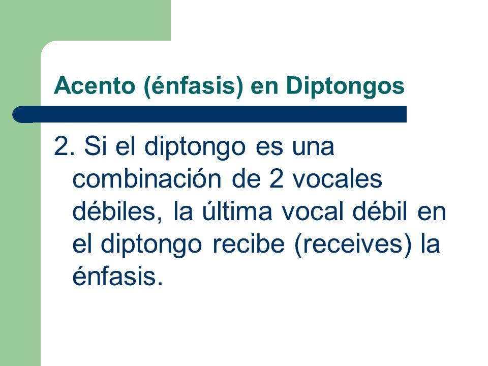 Acento (énfasis) en Diptongos 2.