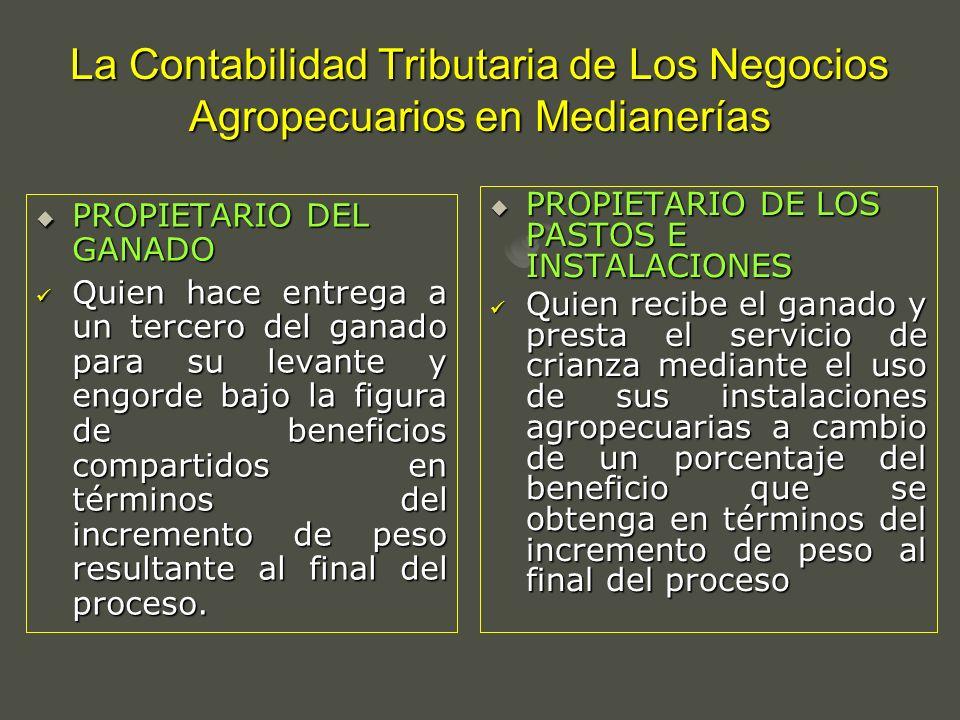 La Contabilidad Tributaria de Los Negocios Agropecuarios en Medianerías PROPIETARIO DEL GANADO PROPIETARIO DEL GANADO Quien hace entrega a un tercero